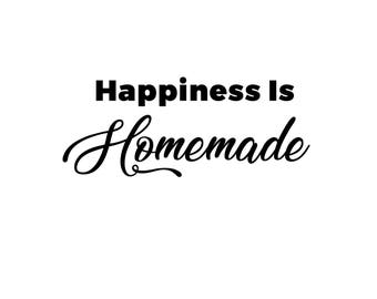Happiness Is Homemade SVG Cutting File | Instant Download | Cricut and Silhouette | Farm | Fixer Upper | Custom Svg