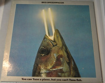 REO Speedwagon - You Can Tune A Piano But You Can't Tuna Fish vintage vinyl record album