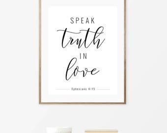 Speak Truth in Love Print - Printable Wall Art - Typography Poster - Digital Print - Home Decor - Instant Download