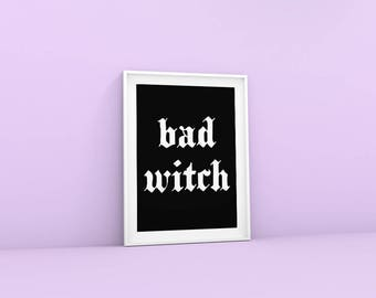 Witch Aesthetic Print Bad Witch Sign, Dark Aesthetic Poster, Bad Witch Art Print, Witchy Wall Art, Witchy Art, Witch Quote Printable Art