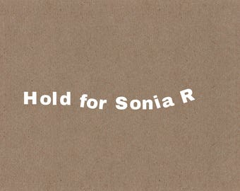 HOLD FOR SONIA R