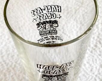 Dicks Last Resort, Half Ass Glass, Beer Glass