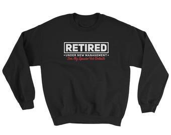 Retirement Sweatshirt - Funny Retirement Shirt - Funny Retirement Sweater - Funny Retirement Gift - Retirement Party Gift - Retired Sweater
