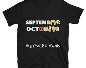 Oktoberfest Tee My 2 Favorite Months Short-Sleeve Unisex T-Shirt