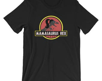 Mamasaurus Rex UNISEX T-Shirt Funny Dinosaur Mother's Day Gift