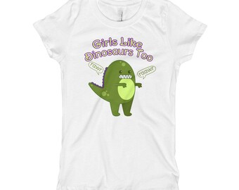 Girl's T-Shirt   Girls Like Dinosaurs Too T Shirt   Kids Dinosaur Shirt   Cute Dinosaur Top