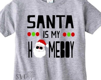 Santa is my Homeboy SVG, Homeboy SVG, Santa SVG