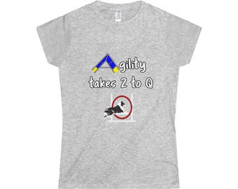 Ladies Dog Agility T Shirt  Takes 2 To Q Starring A Sheltie Softstyle TShirt