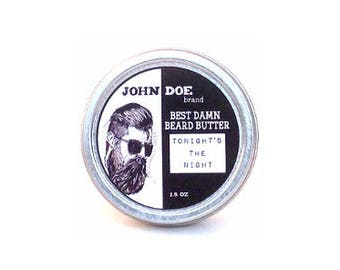 Tonight's The Night, Best Damn Beard Butter
