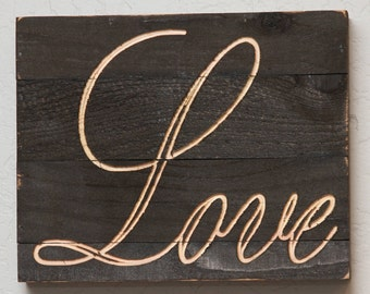 Love, sign, rough wood, distressed, carved/routed, espresso