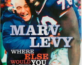 Marv Levy Where Else Would You Rather Be? Hard Cover Book Forward by Jim Kelly