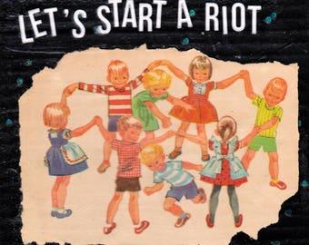 "Let's Riot  5"" x 7""  ART PRINT"
