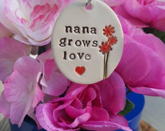 My favorite little Plant Marker - nana grows love, garden decor, plant stake, Mother's Day Gift, Valentine
