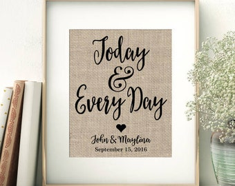 Today & Every Day | Unique Wedding Gift for Husband Wife | Wedding Anniversary Gift for Him Her | Bride Groom | Burlap Rustic Wedding Decor
