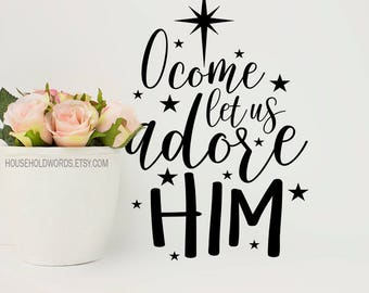 O Come Let Us Adore Him Vinyl Decal, Christmas Decor, Christmas Vinyl Wall Decals, Vinyl wall decal Christmas quote sticker Christmas saying
