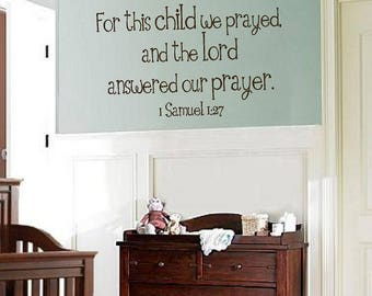 For this child we prayed wall decal | Religious Baby Wall Decal | 1 Samuel 1:27 Decal | Boy Nursery Decor | Girl Nursery Decor | BA0522