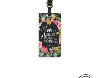 Luggage Tag Bible Verse John 4:19 We Love Because He first loved Us - Full Metal Tag Single Tag