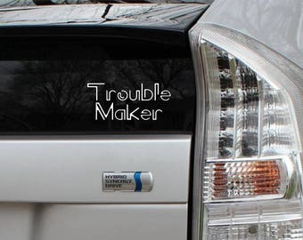 Trouble Maker Rub-On Vinyl Die Cut Decal Bumper Sticker Car Laptop Bike