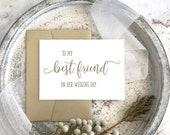 To My Best Friend On Her Wedding Day, Best Friend Card, Best Friend Wedding Card, For Best Friend, Wedding Card Best Friend, Gift Wedding