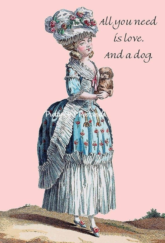 "Marie Antoinette Card Dog Postcard Dog Card Dog Lover Dog Gift Pretty Girl Postcards ""All You Need Is Love And A Dog"""