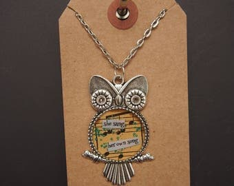 she sang her own song - Owl Art Pendant - Inspirational Message - FREE SHIPPING