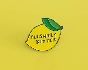 Slightly Bitter, enamel pin (now Slightly Smaller)
