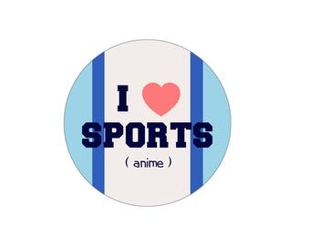 "I Love Sports (Anime) 2 1/4"" Button"