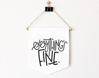 Everythings Fine/wall Decor/Mini Banner/funnyWall Hanging/Unique Gift/Canvas Banner/Sarcastic Gift/Decor/Under 20