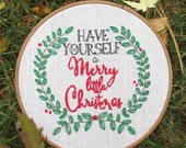 Christmas Embroidery Pattern - Have Yourself a Merry Little Christmas