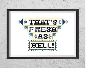 That's Fresh As Hell! - Funny Cross Stitch PDF - Instant Download