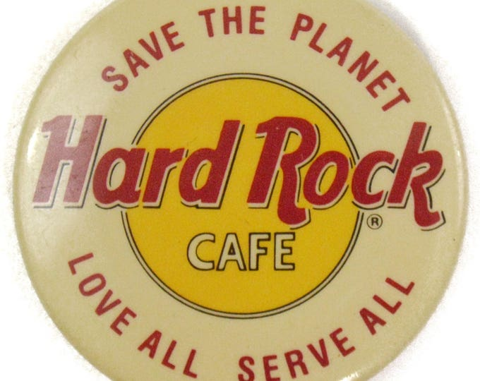 Vintage 80s Hard Rock Cafe Save the Planet Love All Serve All Pinback Button Pin Badge