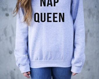 Nap Queen Sweatshirt - Nap Queen Shirt - Sweatshirt - Graphic Tee - Queen Sweatshirt
