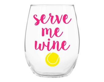 Tennis Wine Glass, Tennis Gifts, Serve Me Wine Glass, Tennis Coach Gift, Tennis Mom Gift, Tennis Party Favors, Tennis Gifts for Women