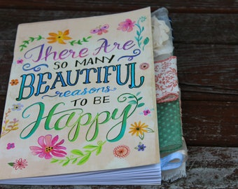 There Are So Many Beautiful Reasons to Be Happy Altered Journal