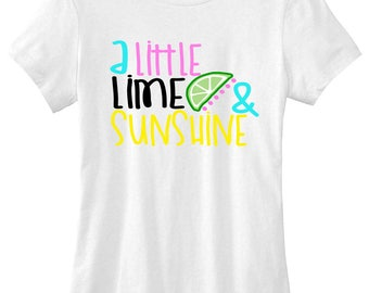 A little lime and sunshine graphic t-shirt funny slogan womens sassy instagram tublr tee