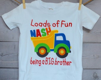 Loads of Fun Being a Big Little Brother Big Little Sister Dump Truck Applique Shirt or Onesie Girl or Boy