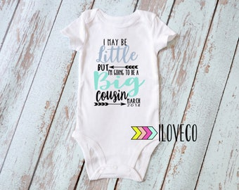 I  May be Little but I'm going to be a BIG COUSIN / Future Big Cousin / Cousins Bodysuit or T-shirt Photo Prop
