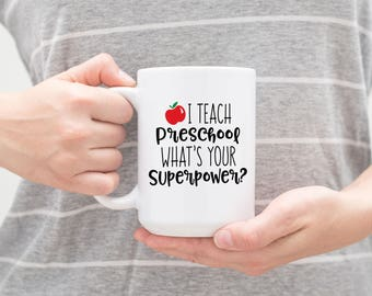 I teach preschool what's your superpower? Ceramic Coffee Mug - Dishwasher Safe - Teacher Coffee Mug- Teacher Superpower- Teacher Cup