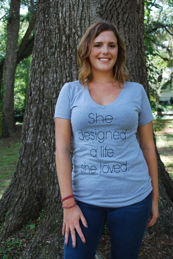 She Designed A Life She Loved Shirt - She Designed A Life She Loved Adult Women's V Neck T Shirt - Mom Shirt - Girl Boss Shirt - Inspiration