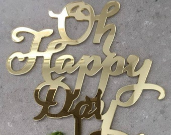 Oh Happy Day Acrylic Gold Mirror Wedding Engagement Cake Topper