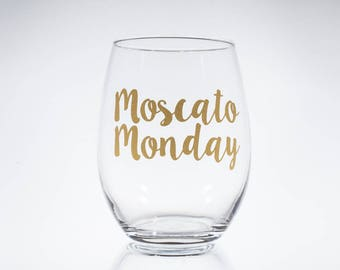 Moscato Monday, Gift for White Wine Lover, White Wine Glass, Moscato Gift, Bachelor Monday, Birthday Gift Friend, Stemless Wine Glass