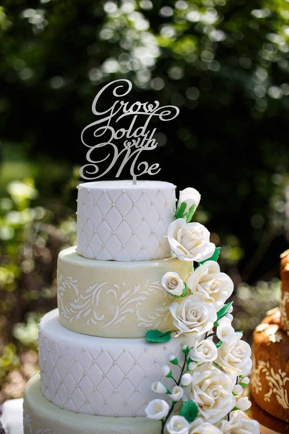 Grow Old With Me, Wedding Cake Topper, Rose Gold Wedding Decor, Rustic Wedding Cake Topper, Gold Wedding Cake Topper, Engagement Cake Topper