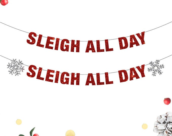 Sleigh All Day Banner, Christmas Banner, Sleigh All Day Banner, Christmas Decor, Christmas Banners, Christmas Holiday Banner
