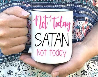 Not Today Satan Coffee Mug - Dishwasher Safe Microwave Safe - Christian Coffee Mugs - Encouragement Gift Coffee Mugs - Cute Christian Mugs