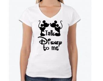 Talk Disney to me womens tee - women's disney tees - disney shirts for women - mickey tees - mickey and minnie shirts- Girls Disney shirts