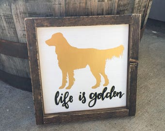 "Dog Silhouette - Life is Golden - Painted Wood Sign - 10.5"" x 10.5"""