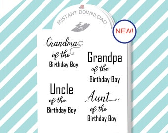 "4- "" Family Party "" ""Birthday Boy""  SVG Cut files / INSTANT Download/ Commercial use/ Grandma/ Grandpa/Uncle/Aunt/ Party Wear/"