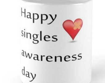 Happy Singles awareness day.  Quality printed mug in ceramic or plastic/polymer
