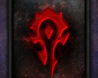 Horde, HS, WOW, World of Warcraft, Warcraft, Horde WOW, Hordes, Horde, Pandaria, Legion, World, wow Horde Poster Print