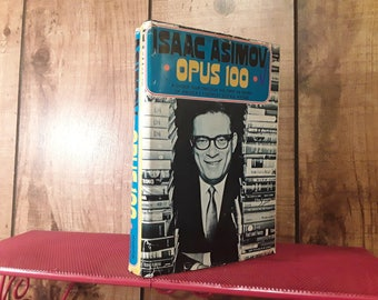 ISAAC ASIMOV Opus 100 Hardcover Book 1969 First Edition/Printing A Guided tour of his first 99 books Sci Fi Dustjacket